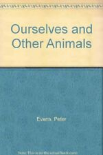 Ourselves and Other Animals By Peter Evans