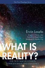 WHAT IS REALITY? - LASZLO, ERVIN/ LASZLO, ALEXANDER (CON)/ CHOPRA, DEEPAK (FRW)/