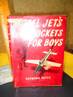 MODEL JETS & ROCKETS For BOYS,1954,Raymond F.Yates,1st Ed,Illust,DJ