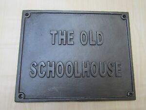 Rustic Cast Iron vintage THE OLD SCHOOL HOUSE plaque sign wall door garden home