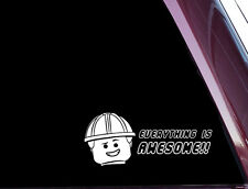 Lego Movie - EVERYTHING IS AWESOME - DIE CUT Vinyl Decal  Sticker (A-42)