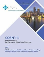 Cosn 13 Proceedings of the 2013 Conference on Online Social Networks by Cosn...