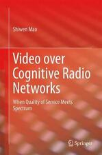 Video over Cognitive Radio Networks : Cross-Layer Optimization by Donglin Hu...