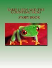 Babie J Jeen and the Counting Frog by Rosemary Mcknight and Juan Mcknight...