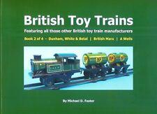 BRITISH TOY TRAINS by Michael Foster BOOK 2 BETAL, BRITISH MARX, WELLS O Gauge