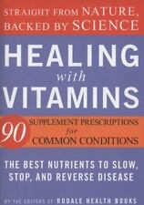 Healing with Vitamins: Straight from Nature, Backed by Science--The Best Nutrien