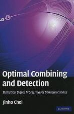 Optimal Combining And Detection: Statistical Signal Processing For Communicat...