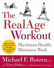 The RealAge(R) Workout: Maximum Health, Minimum Work - Good - Roizen, Michael F.