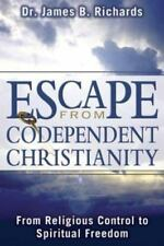 New ListingEscape from Codependent Christianity : From Religious Control to Spiritual.