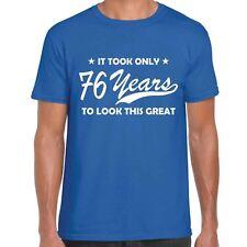 It Took Only 76 Años To Look Este Gran - Camiseta Hombre