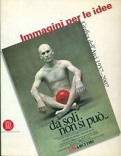 MARTINI, Luigi. Immagini per le idee. Grafica dell'Arci 1957-2007. Skira 2007