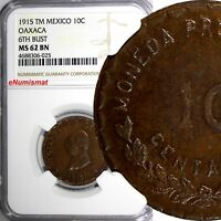 Mexico-Revolutionary OAXACA 1915 TM 10 Centavos NGC MS62 BN 6th BUST KM# 727.1