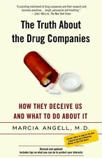 The Truth about the Drug Companies: How They Deceive Us and What to Do about...