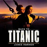 Back to Titanic by James Horner (CD, Aug-1998, Sony Music Distribution (USA))