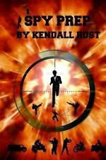 Spy Prep : Book 1: RECRUITMENT by Kendall Rust (2013, Paperback, Large Type)