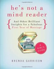 HeÂs not a Mind Reader and Other Brilliant Insigh