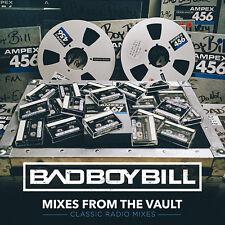 Bad Boy Bill - Mixes From The Vault (Classic Radio Mixes)