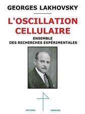 Lakhovsky L'Oscillation cellulaire Tesla Magnétisme Electroculture Radiesthésie