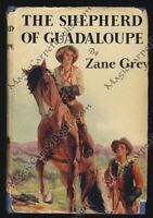 Zane Grey THE SHEPHERD OF GUADALOUPE Western THE WEST Ranch COWBOY Horse RIDE