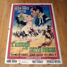 L'ASSEDIO DELLE SETTE FRECCE poster manifesto Parker William Holden Western G3