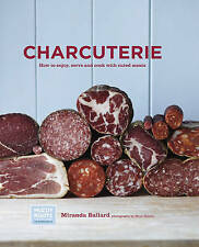 Charcuterie - How to enjoy, serve and cook with cured meats, Miranda Ballard, Ne