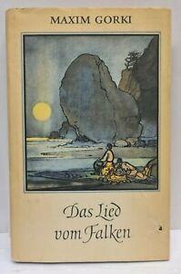 Maxim Gorki - Das Lied vom Falken - Illustrationen von Gerhard Goßmann - 1.Aufl.