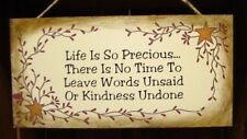 Beautiful Inspirational Message Sign ~Life is So Precious There is no Time to.