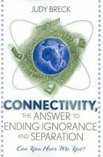 Connectivity, the Answer to Ending Ignorance and Separation: Can You-ExLibrary
