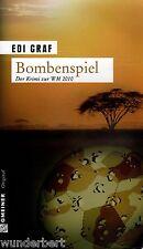 JUEGO DE BOMBERMAN - Edi GRAF el thriller de crimen para la WM 2010 tb (2010)