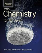 WJEC Chemistry for AS Level: Student Book by Peter Blake, Kathryn Foster, Elfed Charles (Paperback, 2015)