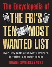 The Encyclopedia of the FBI's Ten Most Wanted List: Over Fifty Years-ExLibrary