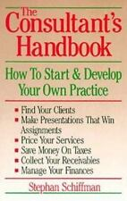 The Consultant's Handbook: How to Start and Develop Your Own Practice by Schiffm