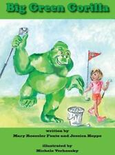 Big Green Gorilla by Mary Roessler Fonte and Jessica Hoppe (2013, Hardcover)