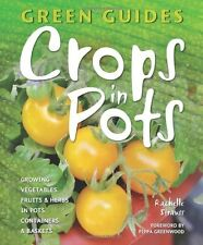 Crops in Pots: Growing Vegetables, Fruits & Herbs in Pots, Containers & Basket,