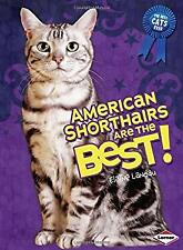 American Shorthairs Are the Best! by Landau, Elaine