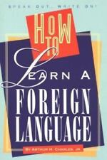 How to Learn a Foreign Language (A Speak Out, Write on! Book)