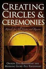 Creating Circles & Ceremonies: Rituals for All Seasons and Reasons (Paperback or