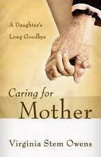 Caring for Mother: A Daughter's Long Goodbye (Paperback or Softback)
