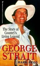 George Strait : The Story of Country's Living Legend by Mark Bego Book 1997