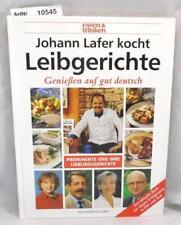 Lafer: Johann: Johann Lafer kocht Leibgerichte. Genießen auf gut deutsch. Promin