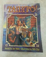 Signed / Inscribed Wil Clay Tailypo! 1991 Folklore Jan Wahl African Am Tale