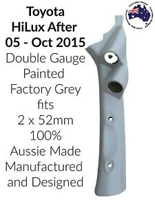 2 Gauge Pillar Pod Painted Grey to suit Toyota Hilux After 05 Aussie Made 52mm