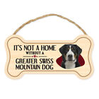 """Dog Bone Sign, Wood, Not A Home Without A Greater Swiss Mountain Dog, 10"""" x 5"""""""
