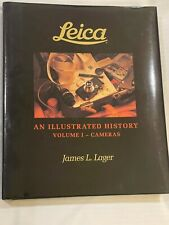 Leica, An Illustrated History, by James L Lager, Vol 1, Cameras, 1993, signed