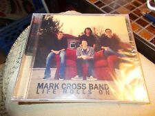 MARK CROSS BAND CD LIFE ROLLS ON BRAND NEW SEALED