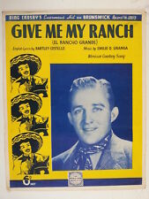 song sheet GIVE ME MY RANCH Bing Crosby 1934