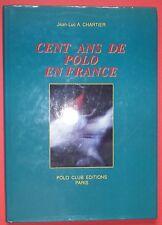 Cent Ans de Polo en France, Histoire, Règles, Sport Olympique Gentlemen Chartier