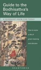 Guide to the Bodhisattva's Way of Life: How to enjoy a life of great meaning and