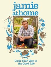Jamie at Home: Cook Your Way to the Good Life by Oliver, Jamie Hardback Book The