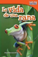 Nonfiction Readers: La Vida de Una Rana by Dona Herweck Rice (2012,...